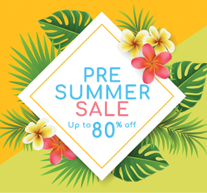 Up to 80% off our Pre Summer Sale